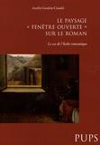 """Aurélie Gendrat-Claudel - Le paysage, """"fenêtre ouverte"""" sur le roman - Le cas de l'Italie romantique."""
