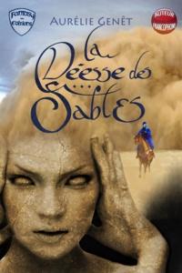 Aurélie Genêt - La Déesse des sables.