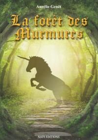 Aurélie Genêt - La forêt des murmures.