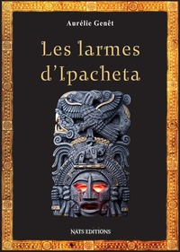 Aurélie Genêt - Les larmes d'Ipacheta.