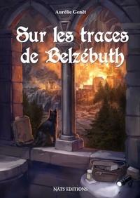 Aurélie Genêt - Sur les traces de Belzébuth.