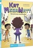 Aurélie Gerlach - Kat Megawatt Tome 1 : Rencontre avec miss étincelles.