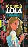 Aurélie Gerlach - Où est passée Lola Frizmuth?.