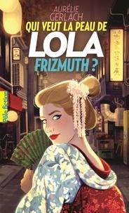 Qui veut la peau de Lola Frizmuth?.pdf