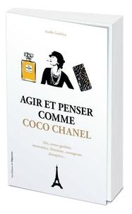 Aurélie Godefroy - Agir et penser comme Coco Chanel.