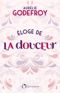 Aurélie Godefroy - Eloge de la douceur.