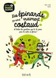 Aurélie Guerri et  Halfbob - Les épinards, ça rend vraiment costaud ? - Et toutes les questions que tu te poses pour te sentir en forme !.