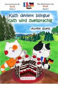 Aurélie Guetz - Kazh devient bilingue.