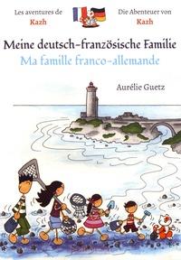 Aurélie Guetz - Ma famille franco-allemande.