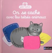 Aurélie Guillerey - On se cache avec les bébés animaux.