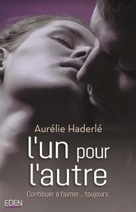 Aurélie Haderlé - L'un pour l'autre - Continuer à l'aimer... toujours..