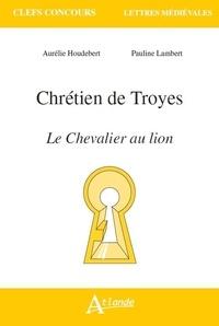 Chrétien de Troyes, Le Chevalier au lion.pdf