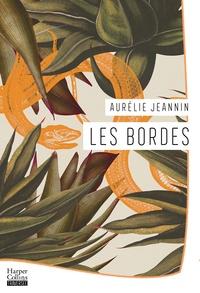Aurélie Jeannin - Les Bordes - Par Aurélie Jeannin, la nouvelle voix de la littérature française.