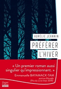 Aurélie Jeannin - Préférer l'hiver.