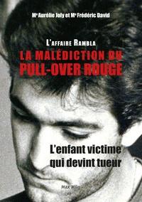 Aurélie Joly et Frédéric David - L'affaire Rambla, la malédiction du pull-over rouge - L'enfant victime qui devint tueur.