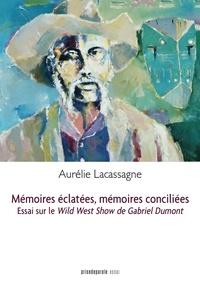 Aurélie Lacassagne - Memoires eclatees, memoires conciliees.