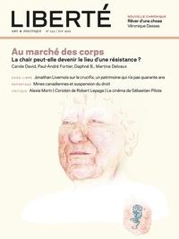 Aurélie Lanctôt et Rosalie Lavoie - Revue Liberté 324 - Au marché des corps - La chair peut-elle devenir le lieu d'une résistance ?.
