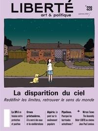 Aurélie Lanctôt et Rosalie Lavoie - Revue Liberté 328 - La disparition du ciel - Redéfinir les limites, retrouver le sens du monde.