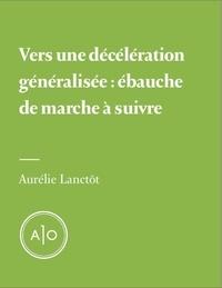 Aurélie Lanctôt - Vers une décélération généralisée: ébauche de marche à suivre.