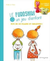 Aurélie Le Marec - Furoshiki, un jeu d'enfants - Plus de 20 pliages et créations !.