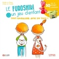 Aurélie Le Marec - Le furoshiki, un jeu d'enfant - Plus de 20 pliages et créations !.
