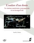 Aurélie Ledoux - L'ombre d'un doute - Le cinéma américain contemporain et ses trompes-l'oeil.