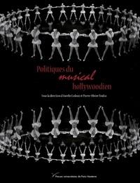 Aurélie Ledoux et Pierre-Olivier Toulza - Politiques du musical hollywoodien.