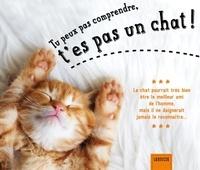 Aurélie Lemoine - Tu peux pas comprendre, t'es pas un chat !.