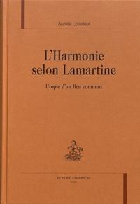 Aurélie Loiseleur - L'harmonie selon Lamartine - Utopie d'un lieu commun.