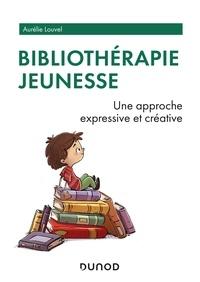 Aurélie Louvel - Bibliothérapie jeunesse - Une approche expressive et créative.