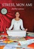 Aurélie Lumeau - Stress, mon ami.
