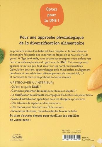 Tout savoir sur la DME. Le guide complet de la diversification alimentaire menée par l'enfant