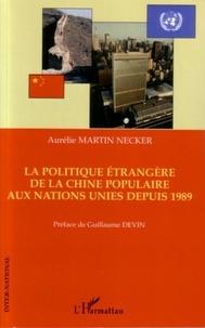 Aurélie Martin Necker - la politique étrangère ed la Chine Populaire aux Nations Unies.