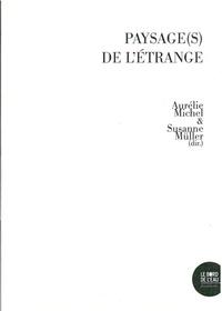 Aurélie Michel et Susanne Müller - Paysage(s) de l'étrange - Arts et recherche sur les traces de l'histoire du Grand Est.