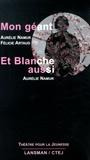 Aurélie Namur et Félicie Artaud - Mon géant ; Et Blanche aussi.