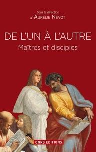 Aurélie Névot - De l'un à l'autre - Maîtres et disciples.
