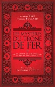 Aurélie Paci et Thierry Soulard - Les mystères du Trône de Fer - Tome 2, La Clarté de l'histoire, la brume des légendes.