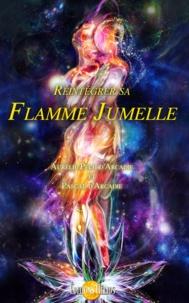 Aurélie Pech d'Arcadie et Pascal d' Arcadie - Réintégrer sa Flamme Jumelle.