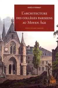 Aurélie Perraut - L'architecture des collèges parisiens au Moyen Age.