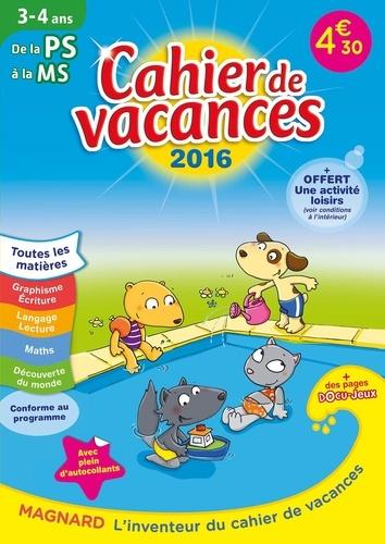 Cahier de vacances de la PS à la MS 3-4 ans  Edition 2016