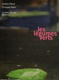 Aurélie Pétrel et Philippe Adam - Les légumes verts.
