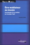 Aurélie Peyrin - Etre médiateur au musée - Sociologie d'un métier en trompe-l'oeil.