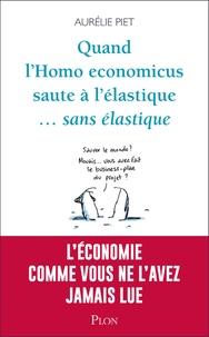 Quand l'homo-économicus saute à l'élastique... sans élastique - Aurelie Piet |