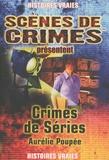 Aurélie Poupée - Crimes de séries - Ou comment les séries policières américaines s'inspirent de faits réels, Histoires vraies.
