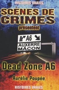 Aurélie Poupée - Dead Zone A6 - Le parcours d'un tueur en série ne relève jamais du hasard....