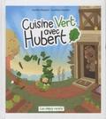 Aurélie Renard et Aurélien Heckler - Cuisine vert avec Hubert.