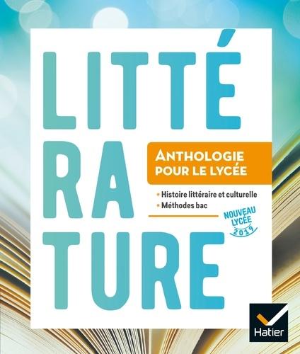 Littérature. Anthologie pour le lycée  Edition 2019