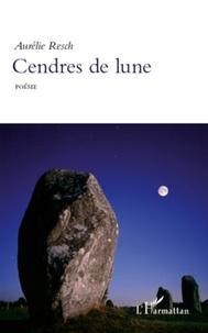 Aurélie Resch - Cendres de lune - Poésie.