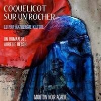 Aurélie Resch et Katherine Kilfoil - Coquelicot sur un rocher.