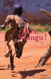 Aurélie Resch - Pars, Ntangu !.